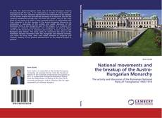 National movements and the breakup of the Austro-Hungarian Monarchy的封面