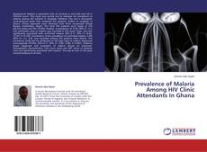 Buchcover von Prevalence of Malaria Among HIV Clinic Attendants In Ghana