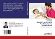 Couverture de Lambert textbook of Cardiopulmonry rehabilitation