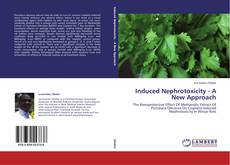 Bookcover of Induced Nephrotoxicity - A New Approach