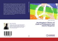 Bookcover of Hunitington's Theory of Clash of Civilizations and Islamic Response
