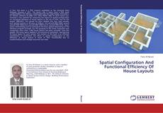 Bookcover of Spatial Configuration And Functional Efficiency Of House Layouts