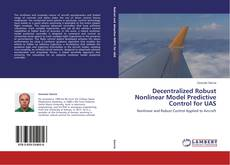 Bookcover of Decentralized Robust Nonlinear Model Predictive Control for UAS