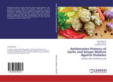 Обложка Amileorative Potency of Garlic and Ginger Mixture Against Diabetes