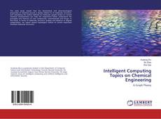 Buchcover von Intelligent Computing Topics on Chemical Engineering