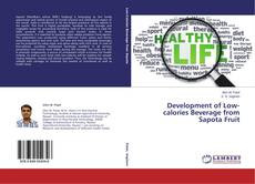 Portada del libro de Development of Low-calories Beverage from Sapota Fruit