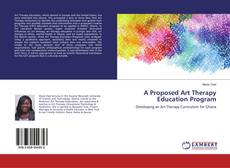 Bookcover of A Proposed Art Therapy Education Program