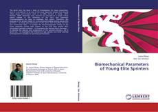Biomechanical Parameters of Young Elite Sprinters kitap kapağı