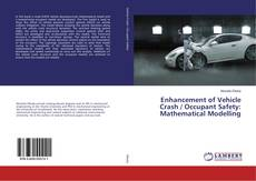 Bookcover of Enhancement of Vehicle Crash / Occupant Safety: Mathematical Modelling