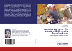 Обложка Hormonal key players for obesity in Children with Down Syndrome