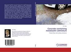 Bookcover of Concrete containing metakaolin admixture