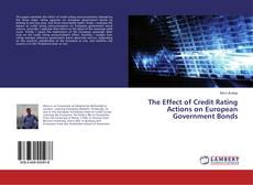 Bookcover of The Effect of Credit Rating Actions on European Government Bonds