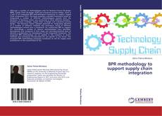 Bookcover of BPR methodology to support supply chain integration