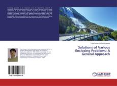 Bookcover of Solutions of Various Enclosing Problems: A General Approach