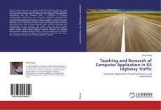Teaching and Research of Computer Application in US Highway Traffic的封面