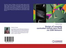 Copertina di Design of remotely controlled Vehicle Anti-Theft via GSM Network