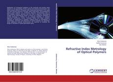 Bookcover of Refractive Index Metrology of Optical Polymers