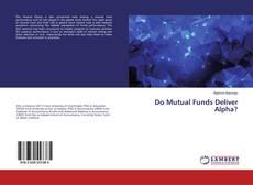 Borítókép a  Do Mutual Funds Deliver Alpha? - hoz