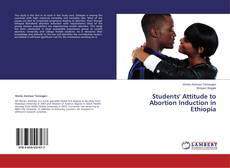 Bookcover of Students' Attitude to Abortion Induction in Ethiopia
