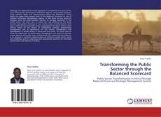 Transforming the Public Sector through the Balanced Scorecard kitap kapağı