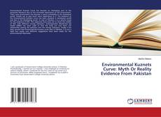 Bookcover of Environmental Kuznets Curve: Myth Or Reality Evidence From Pakistan