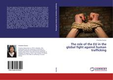 Bookcover of The role of the EU in the global fight against human trafficking