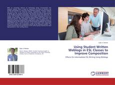 Portada del libro de Using Student Written Weblogs in ESL Classes to Improve Composition