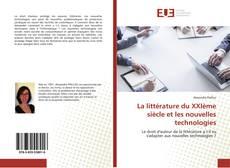 Couverture de La littérature du XXIème siècle et les nouvelles technologies
