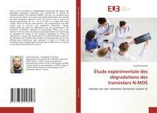 Étude expérimentale des dégradations des transistors N-MOS kitap kapağı
