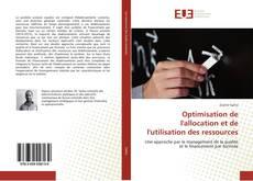 Couverture de Optimisation de l'allocation et de l'utilisation des ressources