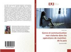 Couverture de Genre et communication non violente dans les opérations de maintien de la paix