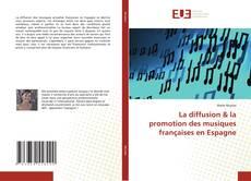 La diffusion & la promotion des musiques françaises en Espagne kitap kapağı