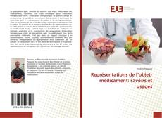 Bookcover of Représentations de l'objet-médicament: savoirs et usages