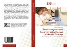 Bookcover of Rôle de la syllabe chez l'apprenti lecteur-Langue maternelle française