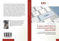 Bookcover of E-sante, information et communication dans le cadre du DMP