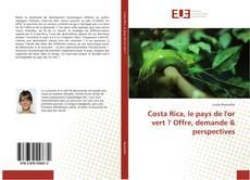 Bookcover of Costa Rica, le pays de l'or vert ? Offre, demande & perspectives