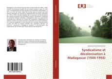 Syndicalisme et décolonisation à Madagascar (1944-1956)的封面