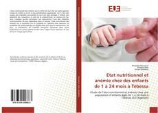 Bookcover of Etat nutritionnel et anémie chez des enfants de 1 à 24 mois à Tébessa