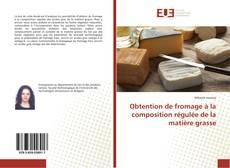 Обложка Obtention de fromage à la composition régulée de la matière grasse