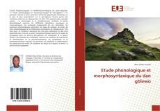 Couverture de Etude phonologique et morphosyntaxique du dan gblewo