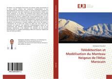 Couverture de Télédétection et Modélisation du Manteau Neigeux de l'Atlas Marocain