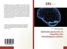 Bookcover of Aptitudes posturales et l'équilibre des hémiplégiques adultes