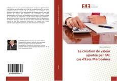 Capa do livro de La création de valeur ajoutée par l'AI: cas d'Eses Marocaines