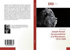 Copertina di Joseph Kessel: du journalisme à la Résistance, 1919-1945
