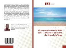 Bioaccumulation des ETM dans la chair des poissons du littoral du Togo的封面