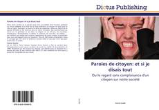 Bookcover of Paroles de citoyen: et si je disais tout