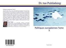 Bookcover of Politiques européennes Tome 5