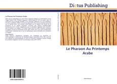 Bookcover of Le Pharaon Au Printemps Arabe