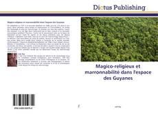 Bookcover of Magico-religieux et marronnabilité dans l'espace des Guyanes
