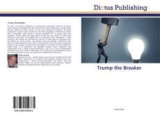 Bookcover of Trump the Breaker
